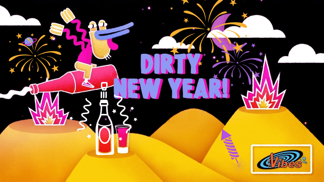 Dirty new year - Vibes